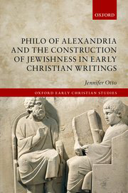 Book cover for Philo of Alexandria and the Construction of Jewishness in Early Christian Writings.